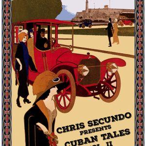 CUBAN TALES Vol. 2 pres. by CHRIS SECUNDO - live vinyl mix - APRIL 2015