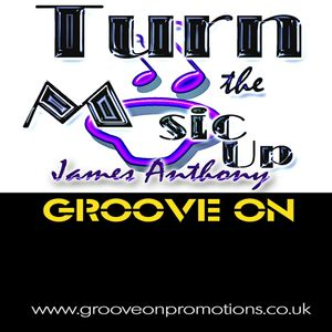 Turn the Music Up Show Old Skool Show with James Anthony & Groove On Promotions 28 02 2015