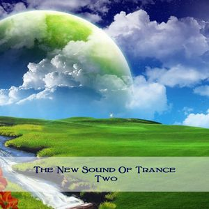The New Sound Of Trance Two