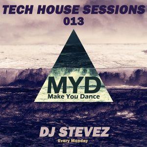 MYD Tech House Sessions #013 by DJ Stevez