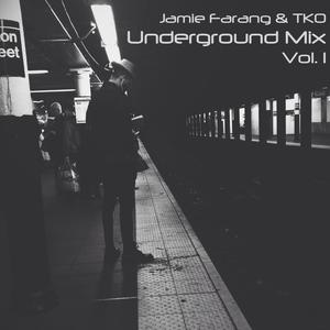 Jamie Farang & TKO - Underground Mix vol. 01