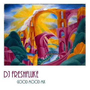 DJ Freshfluke - Good Mood Mix