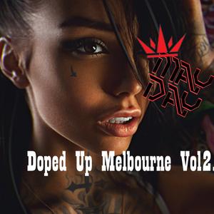Doped Up Melbourne [Vol 2.]