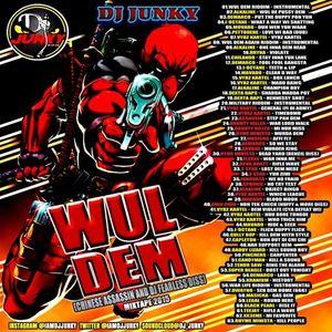 DJJUNKY - WUL DEM (CHINESE ASSASSIN AND DJFEARLESS) DISS MIXTAPE 2K15