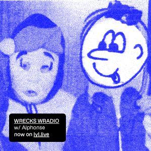 WRECKS WRADIO (17.06.17) w/ Alphonse