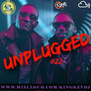 UNPLUGGED #22 Fresh New Music #R&B #HipHop #Reggae-Dancehall #Afrobeats #Kenyan #Grime #KEMUSIC