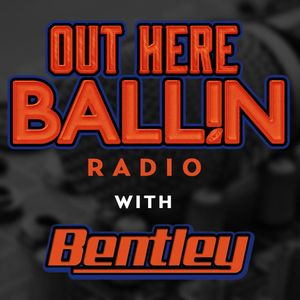 Out Here Ballin Radio 014