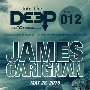 Into The Deep Episode 012 - James Carignan [May 28, 2015]