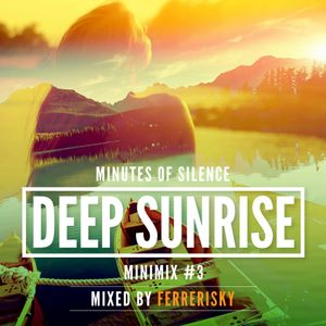 Minutes Of Silence [ DEEP SUNRISE ] Minimix # 3