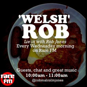 'Welsh Rob' - Show 4 - 16/01/13
