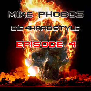 Mike Phobos - Die 4 Hardstyle Episode 4