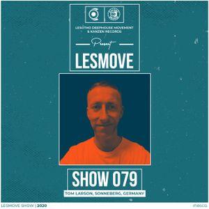 LesMove Show #079 - Guest Mix By DJ Tom Larson (Sonneberg, Germany)
