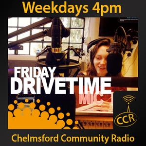 Friday Drivetime - @CCRDrivetime - Emily Graves - 07/11/14 - Chelmsford Community Radio