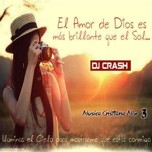 Musica Cristiana Mix 3 Dj Crash