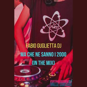 Fabio Guglietta Dj - Ma che ne sanno i 2000 (in the Mix!)