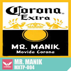 MXTP004 - Mr. Manik - Movida Corona