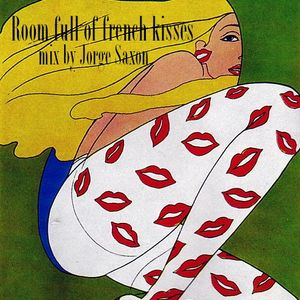 Jorge Saxon - Room full of french kisses (The_Number_20_Guestmix)