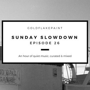 Sunday Slowdown - Episode Twenty-Six
