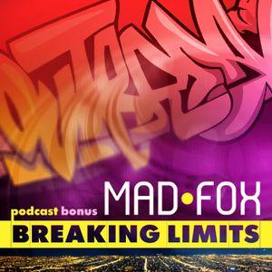 Mad - Fox - Breaking Limits Podcast (03.2011) Bonus Mix
