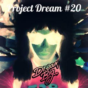 Project Dream #20