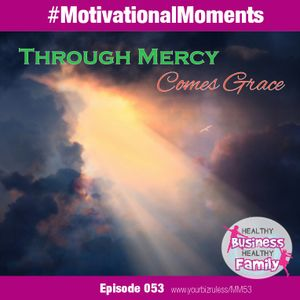 Through Mercy Comes Grace