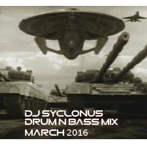 DJ SYCLONUS DRUM N BASS MIX MARCH 2K16