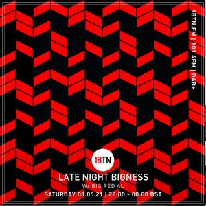 LATE NIGHT BIGNESS with BIG RED AL -  Episode #39 - 08.05.2021