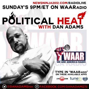 Political HEAT with Dan Adams - 3/22/2015 on WAARadio