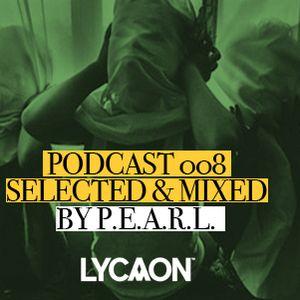 Lycaon Podcast 008 - P.E.A.R.L.