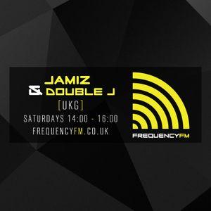 The UKG Show w/ Jamiz & Double J - Frequency FM - 2nd April 2016