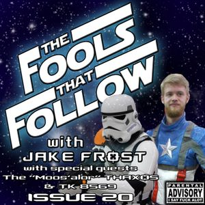 The Fools That Follow - Issue 020 - GO TELL YOUR MOM