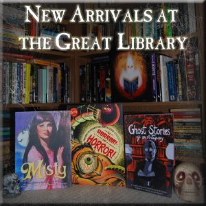 MICROGORIA 38 – New Arrivals at the Great Library