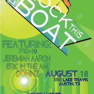 PXM9 @ Rock This Boat (Austin, TX 8.18.12)