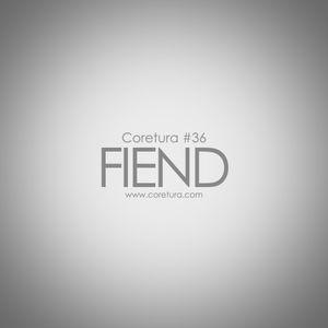 Coretura #36 - Fiend