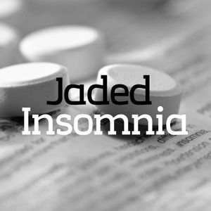 Jaded - Insomnia