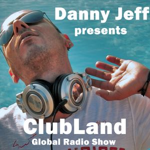 Danny Jeff presents 'ClubLand' episode 141