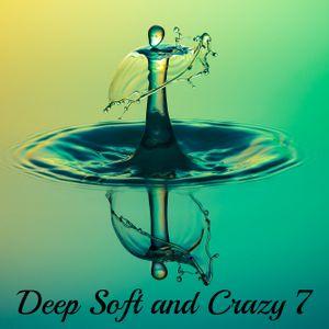 Deep Soft and Crazy 7