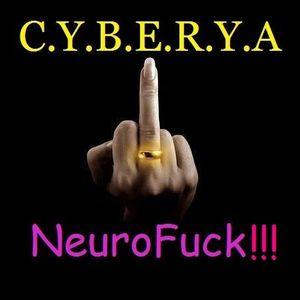 C.Y.B.E.R.Y.A - NeuroFuck!!!