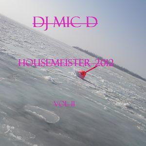 "DJ MiC d ""Housemeister2012   vol.II """