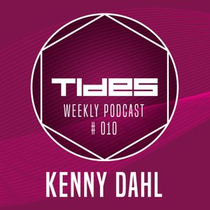 Tides Weekly Podcast #010: KENNY DAHL
