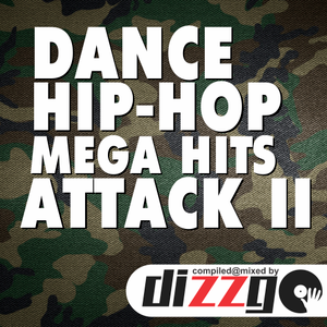 DANCE HIP-HOP MEGA HITS ATTACK II (mixed by DizzGO)