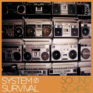 SOundScape #027 System Of Survival