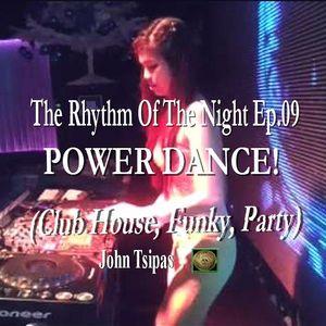 POWER DANCE! The Rhythm Of The Night Ep.09