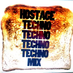 Hostage Techno Techno Techno Techno Mix