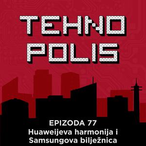 Tehnopolis 77: Huaweijeva harmonija i Samsungova bilježnica