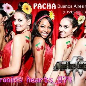 ELECTRONICS HEARTS_074_MIGUEL ANGEL CASTELLINI @ PACHA_BUENOS AIRES SESSION 2012_(LIVE SET)_JUST TRA