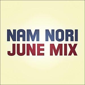 Nam Nori - June 2012 Mix