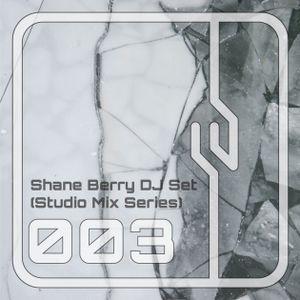 Shane Berry DJ Set 003 (Studio Mix Series)
