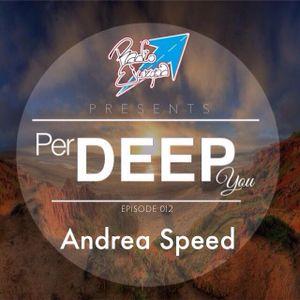 PERDEEPYOU #012 - Andrea Speed