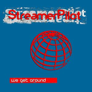 StreamerPilot - We Get Around * Mix Up Tape